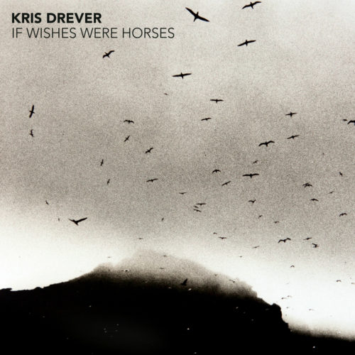 KrisDrever_If-Wishes_Were-Horses-CD-cover-e1462569593543